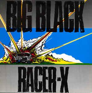 Big Black - Racer X lp (Touch & Go)